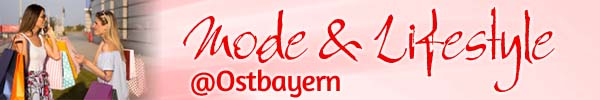 Mode & Lifestyle @ostbayern